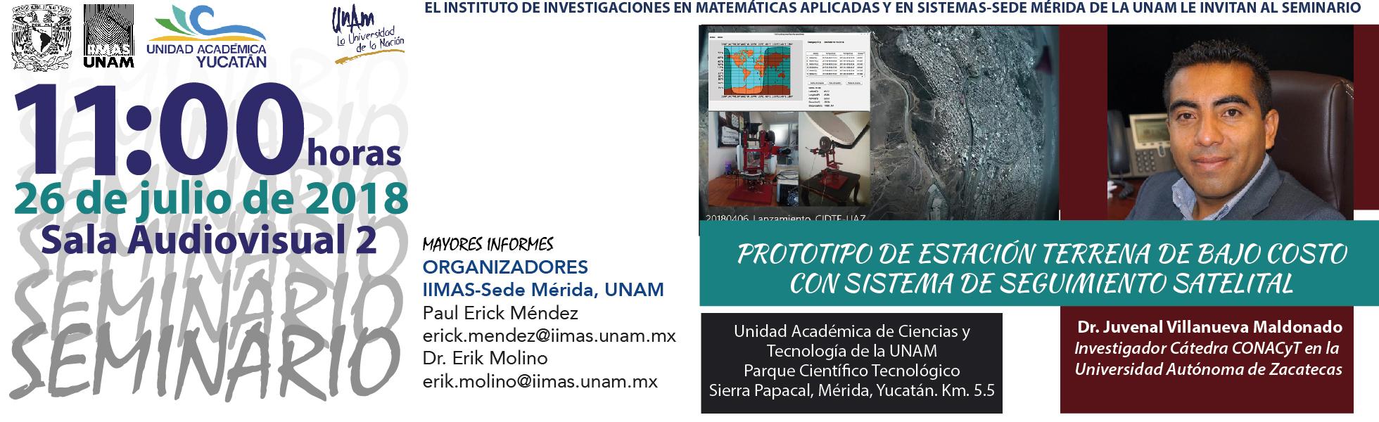 """26 de julio Seminario IIMAS Mérida Dr. Juvenal Villanueva M. """"Prototipo de estación terrena de bajo costo con sistema de seguimiento satelital"""""""